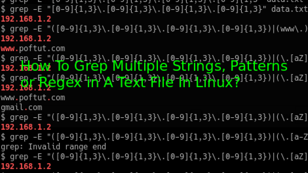 How To Grep Multiple Strings, Patterns or Regex in A Text File In