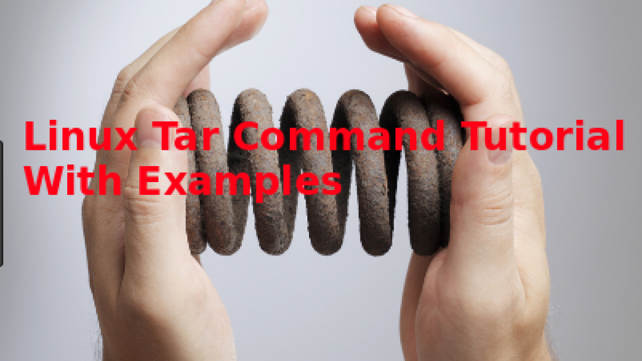 Linux Tar Command Tutorial With Examples – POFTUT