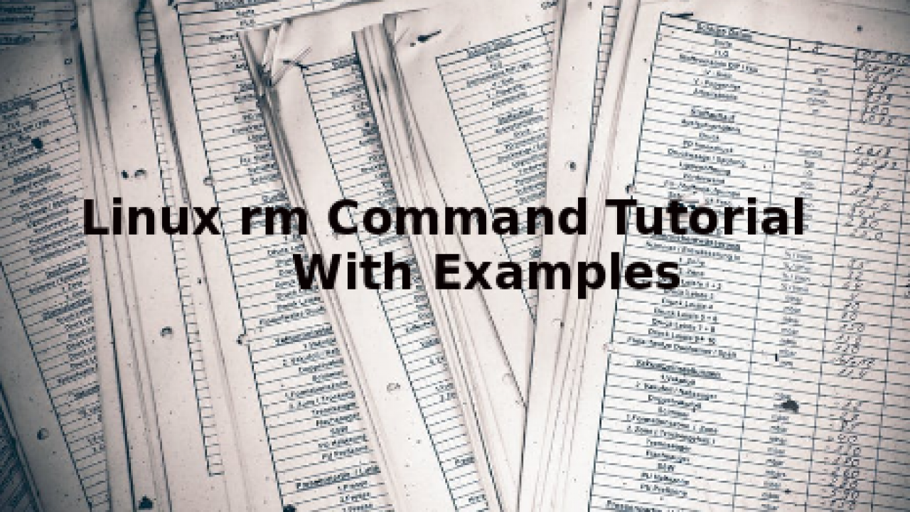 Linux rm Command Tutorial With Examples – POFTUT