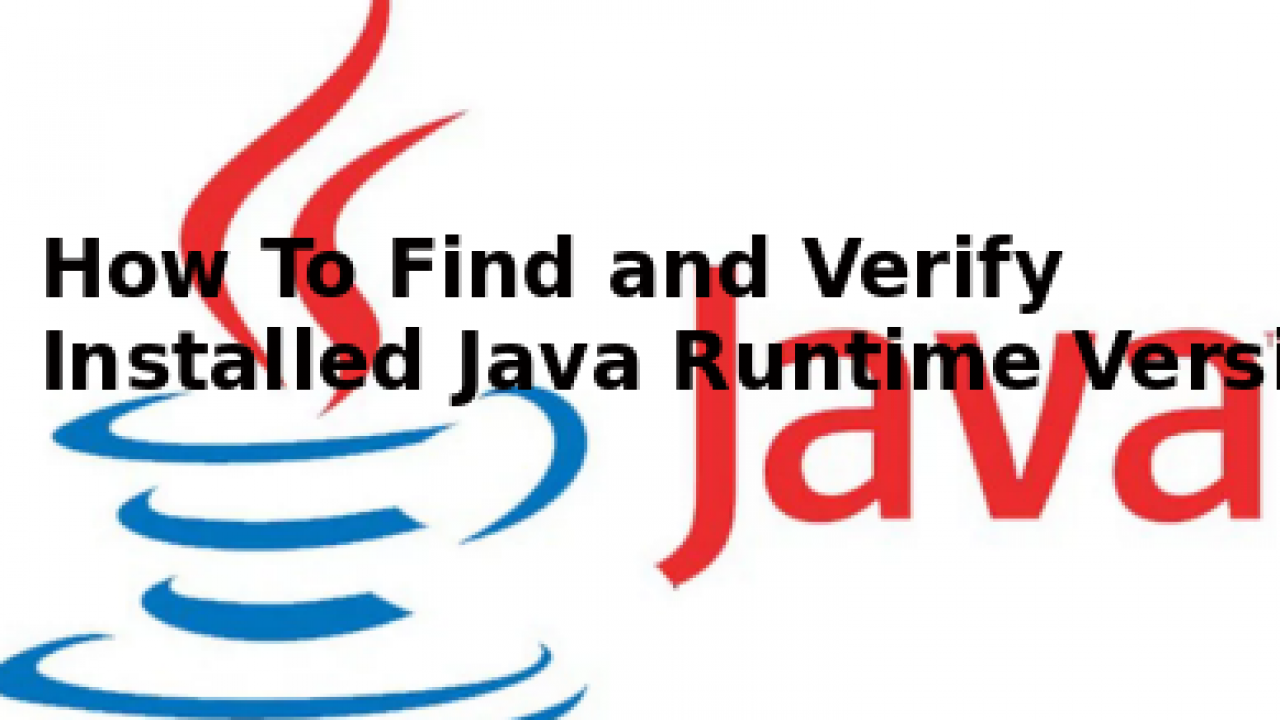 How To Find and Verify Installed Java Runtime Version? – POFTUT