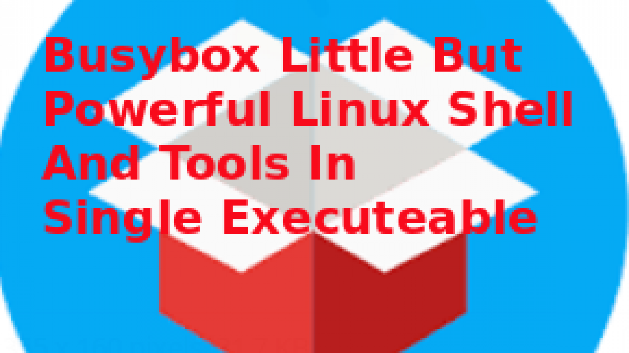Busybox Little But Powerful Linux Shell And Tools In Single