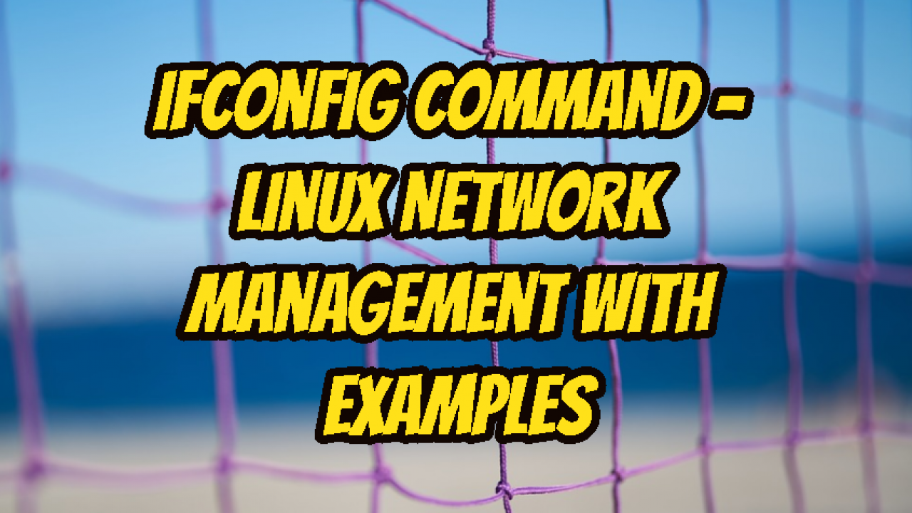 ifconfig Command – Linux Network Management With Examples – POFTUT