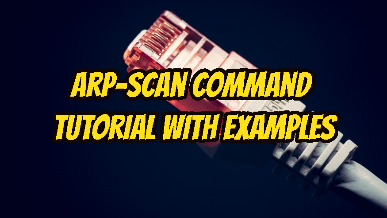 Arp-Scan Command Tutorial With Examples – POFTUT