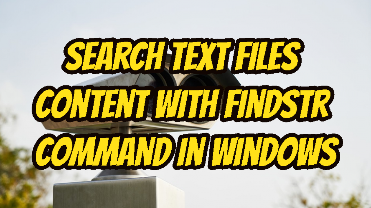 Search Text Files Content With Findstr Command In Windows – POFTUT