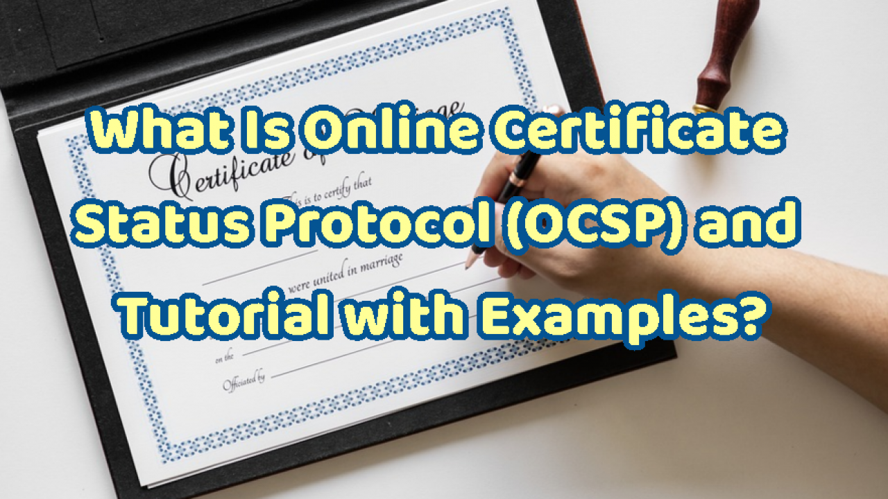 What Is Online Certificate Status Protocol (OCSP) and Tutorial with
