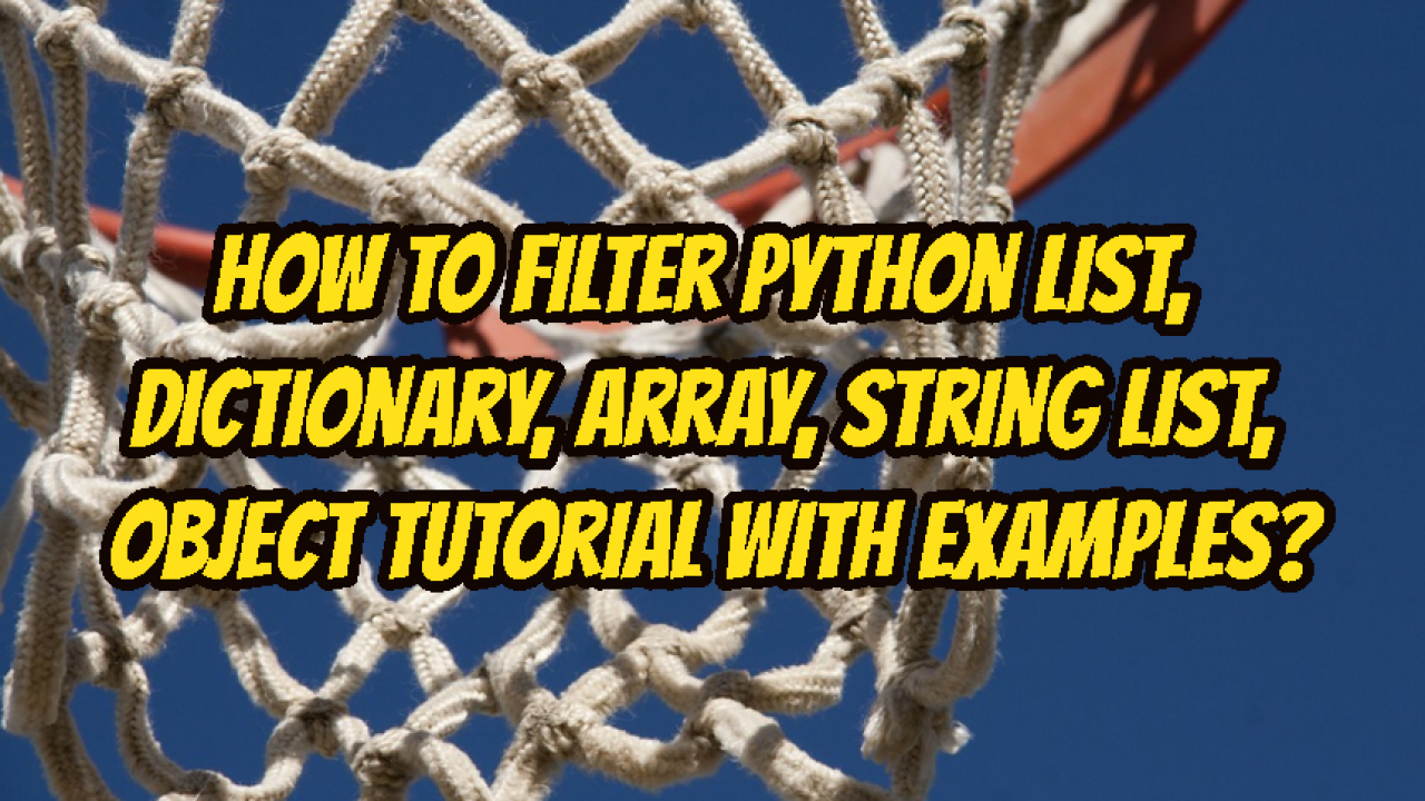 How To Filter Python List, Dictionary, Array, String List
