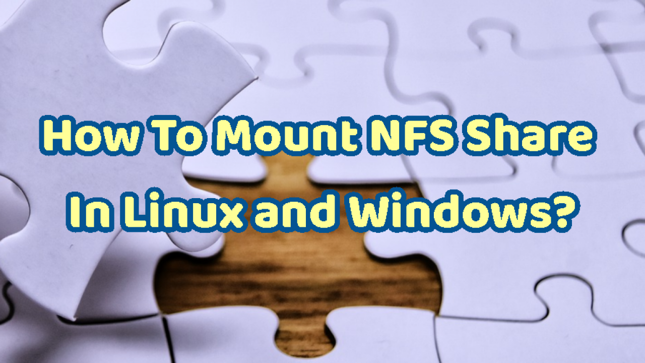 How To Mount NFS Share In Linux and Windows? – POFTUT