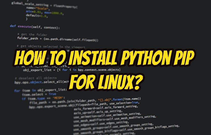 How To Install Python Pip For Linux? – POFTUT