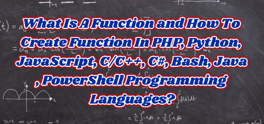 What Is A Function and How To Create Function In PHP, Python, JavaScript, C/C++, C#, Bash, Java , PowerShell Programming Languages?