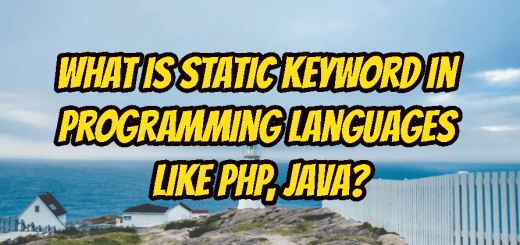 What Is Static Keyword In Programming Languages Like PHP, Java?
