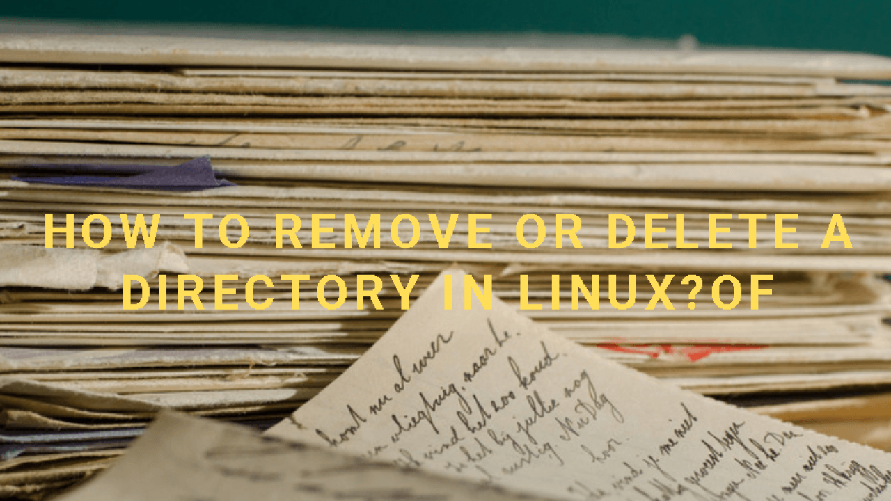 How To Remove or Delete A Directory In Linux? – POFTUT