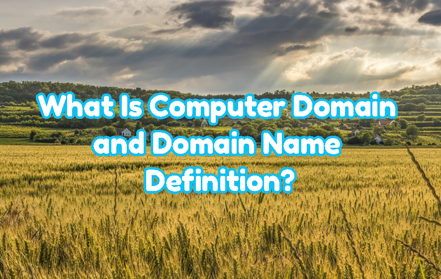 What Is Computer Domain and Domain Name Definition?