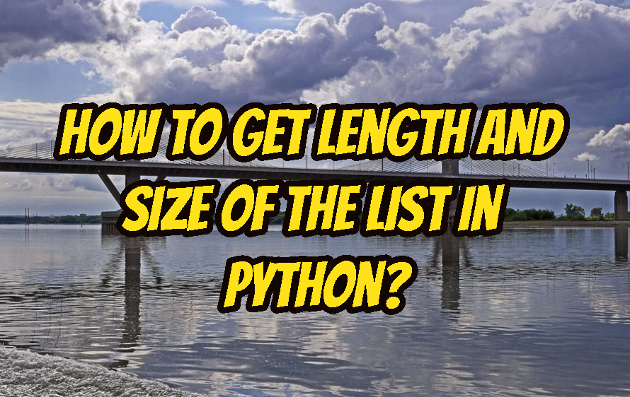 How To Get Length and Size Of The List In Python?
