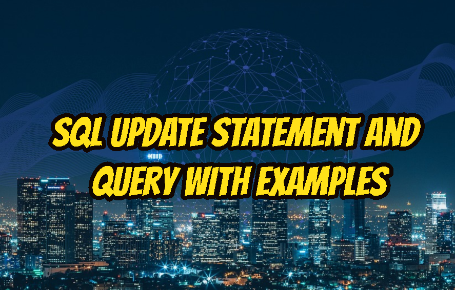SQL UPDATE Statement and Query with Examples