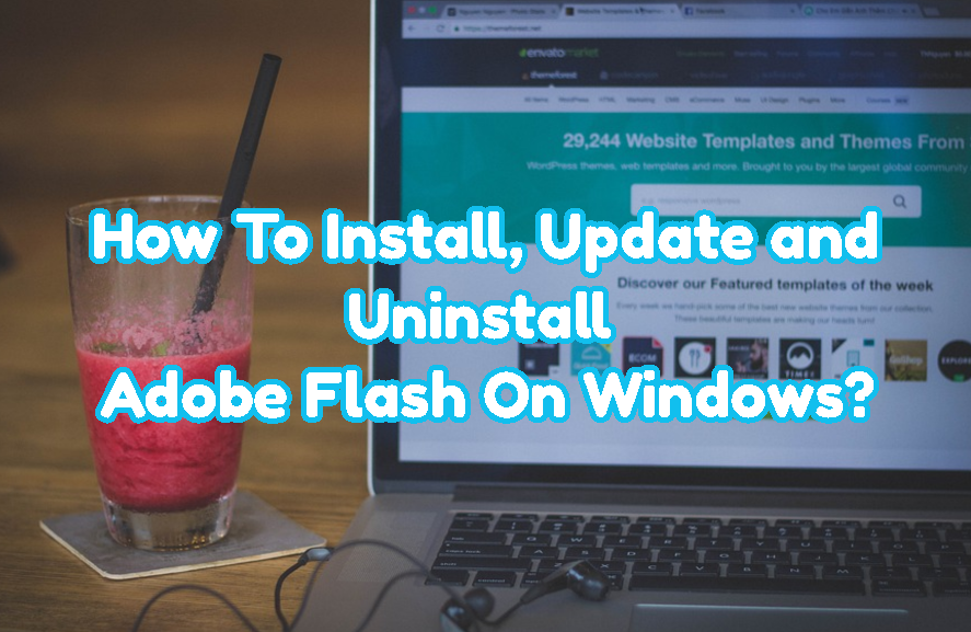 How To Install, Update and Uninstall Adobe Flash On Windows?