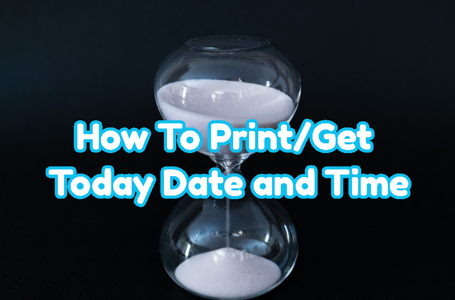 How To Print/Get Today Date and Time In JavaScript, C/C++, Python, C#, Java, PHP, PowerShell, Excel (VBScript) ?