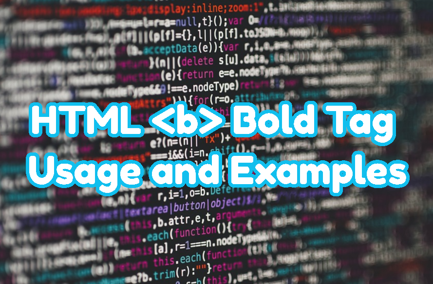 HTML Bold Tag Usage and Examples