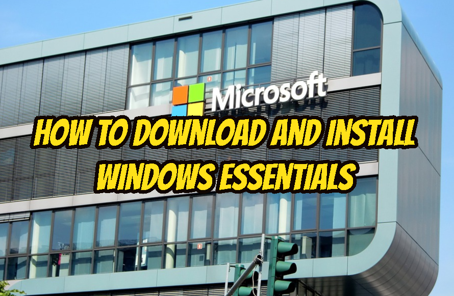 How To Download and Install Windows Essentials?