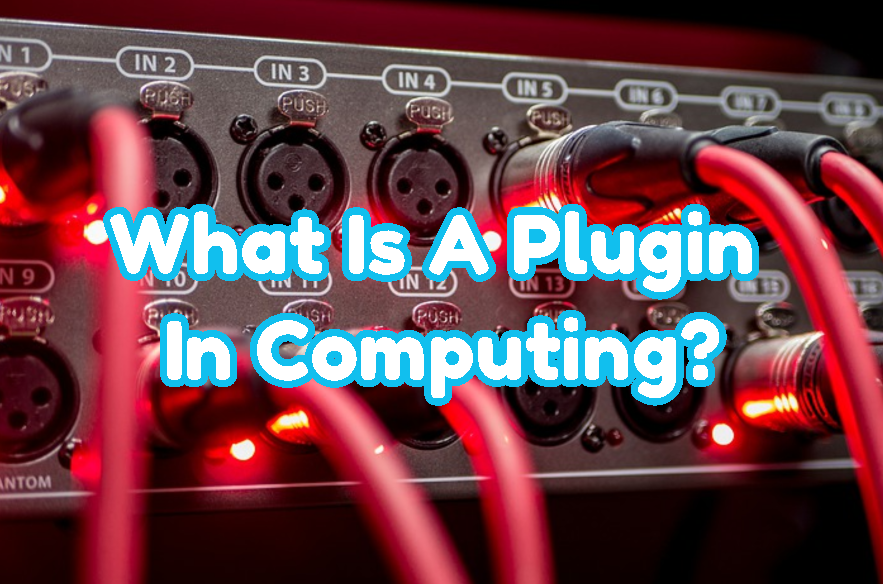What Is A Plugin In Computing?