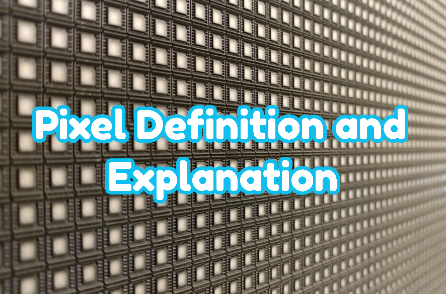 Pixel Definition and Explanation