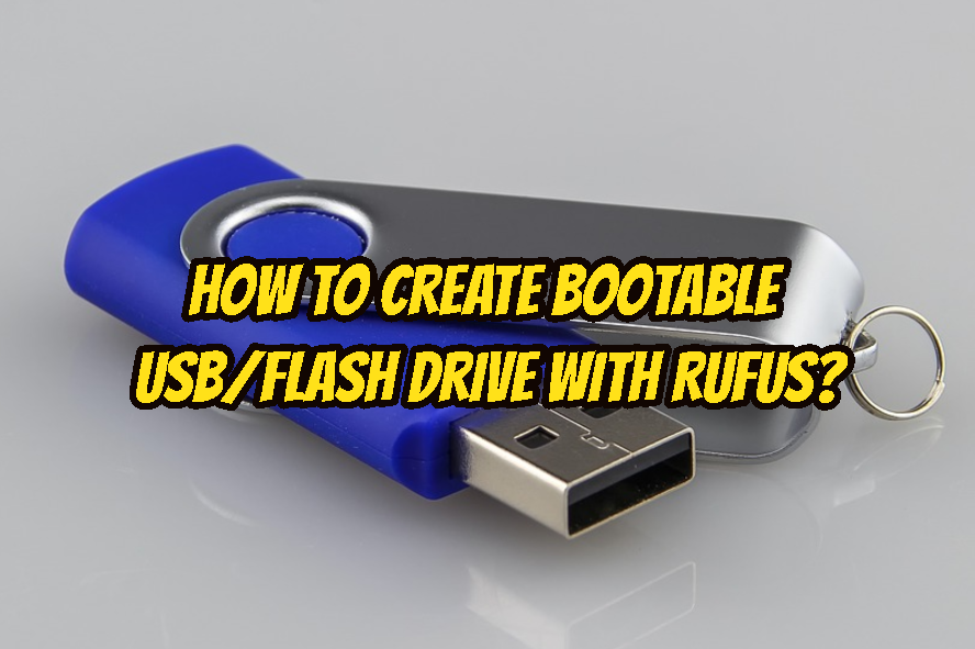 How To Create Bootable USB/Flash Drive with Rufus For Any OS Like Ubuntu, Windows,...?
