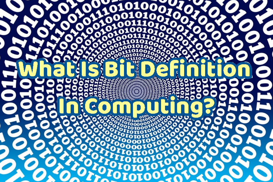 What Is Bit Definition In Computing?