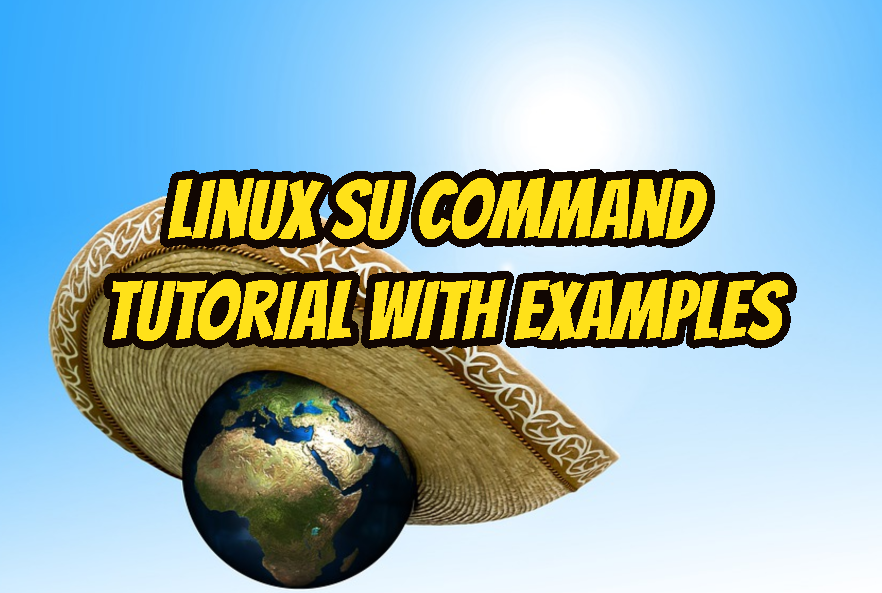 Linux Su Command Tutorial With Examples