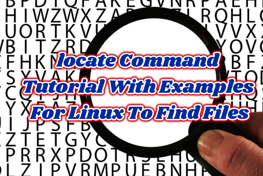 locate Command Tutorial With Examples For Linux To Find Files