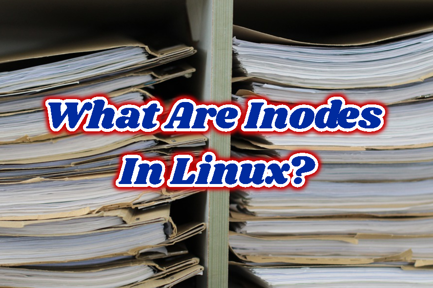 What Are Inodes In Linux?