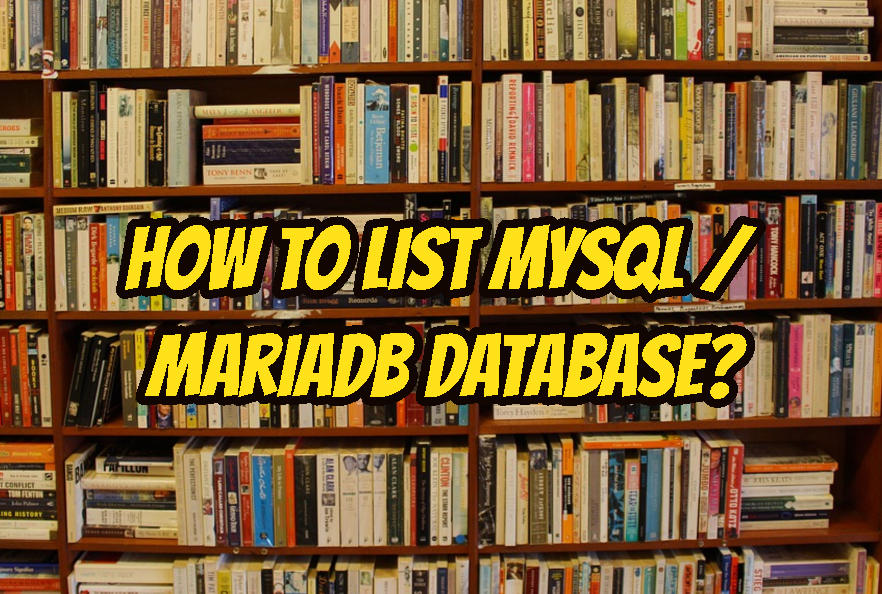 How To List MySQL / MariaDB Database?