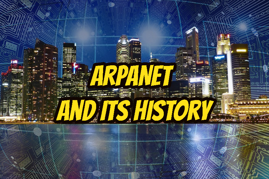 ARPANET and Its History