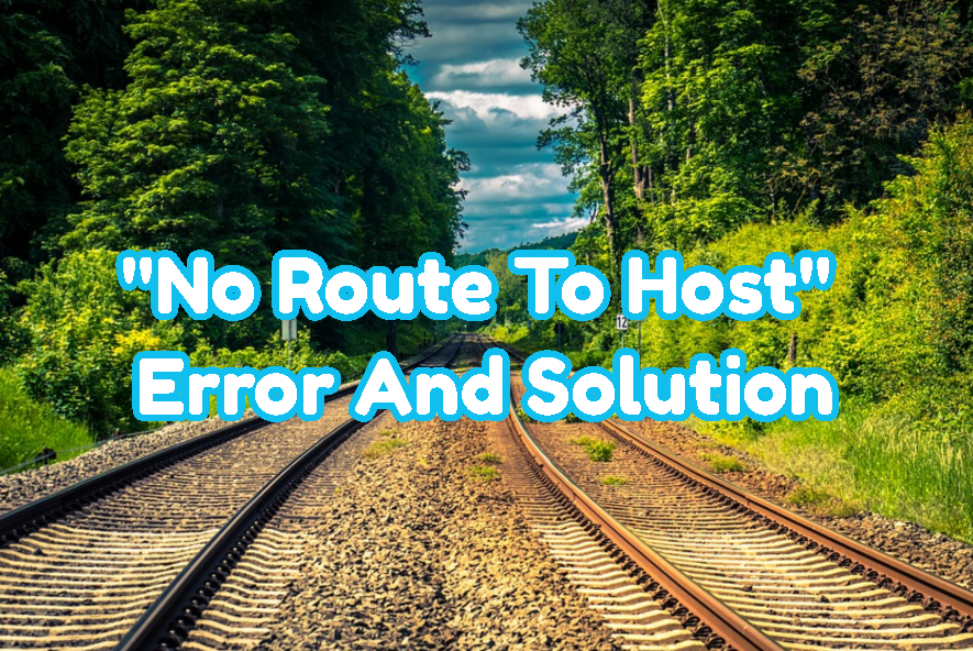 """No Route To Host"" Error And Solution"