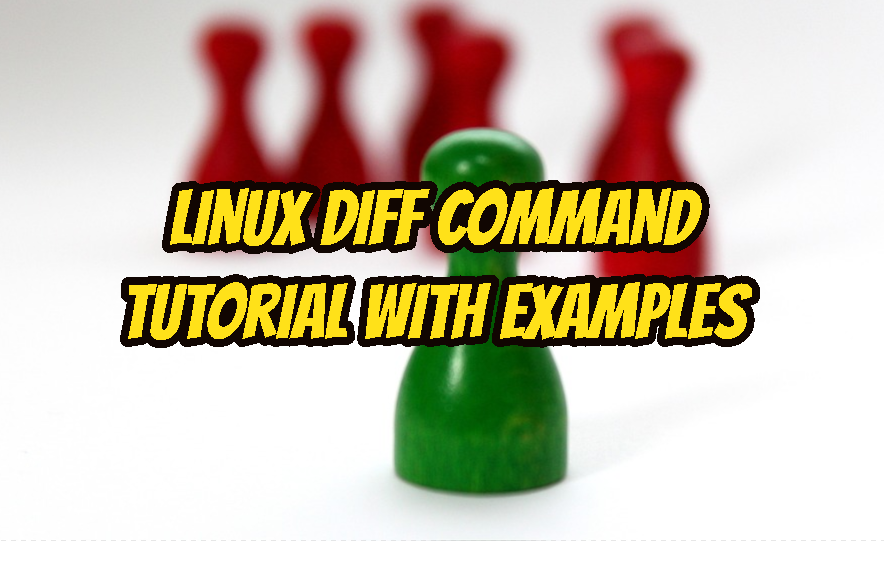 Linux Diff Command Tutorial with Examples To Compare Two Text File