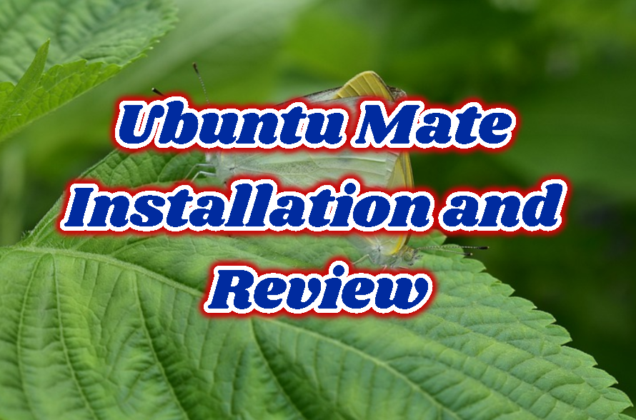 Ubuntu Mate Download, Installation and Review