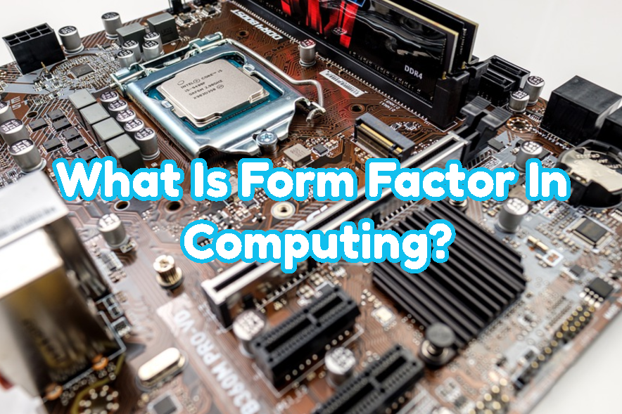 What Is Form Factor In Computing?