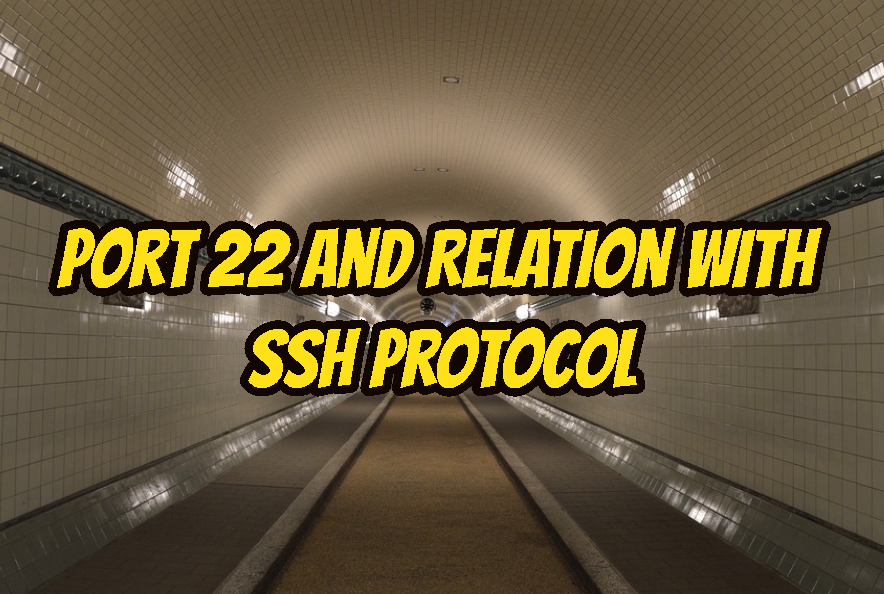 Port 22 and Relation with SSH Protocol