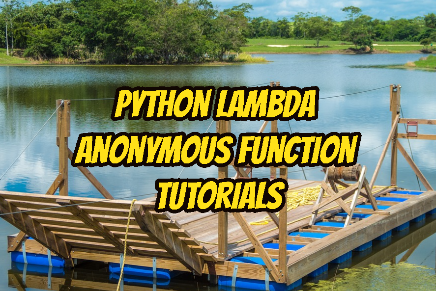 Python Lambda - Anonymous Function Tutorial with Examples