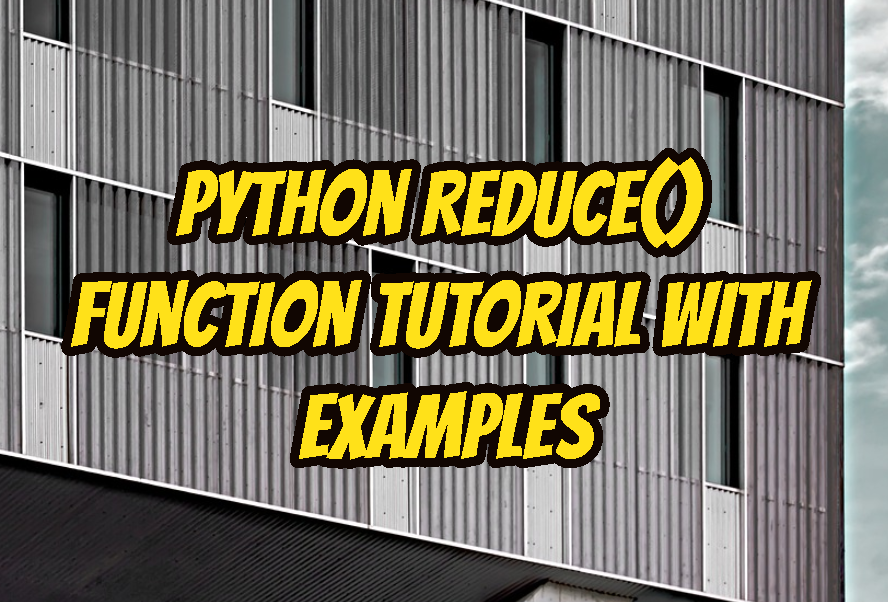 Python reduce() Function Tutorial with Examples