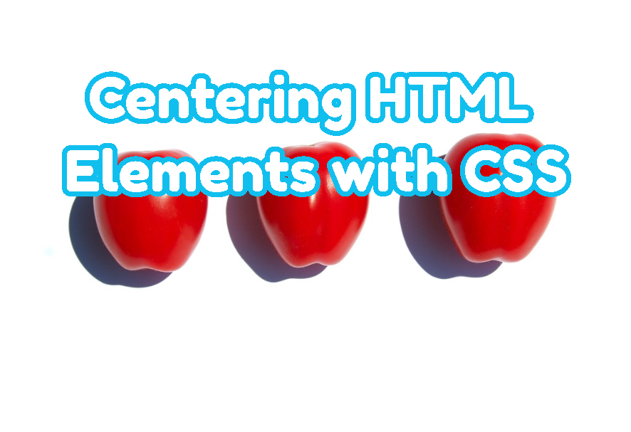 Centering HTML Elements with CSS