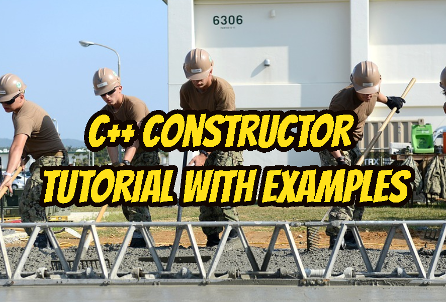 C++ Constructor Tutorial with Examples