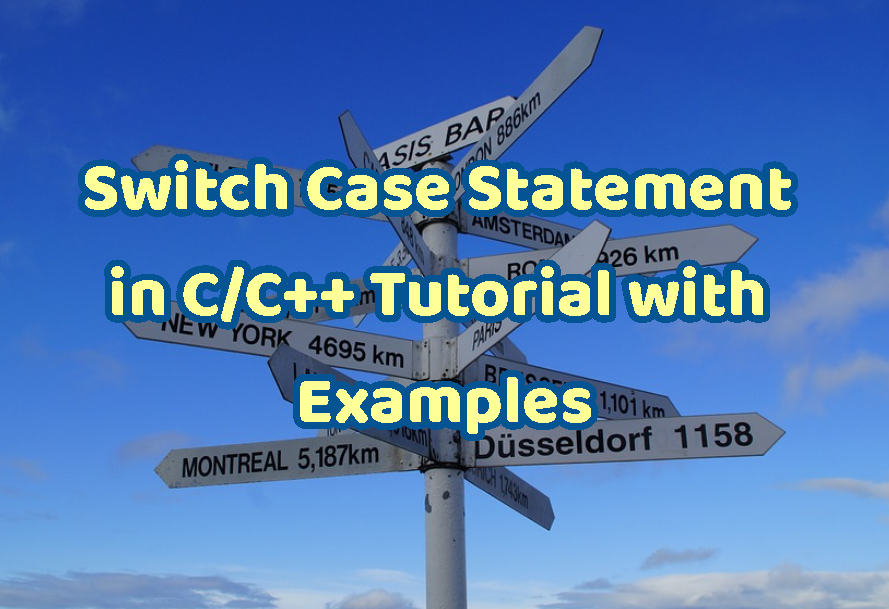 Switch Case Statement in C/C++ Tutorial with Examples
