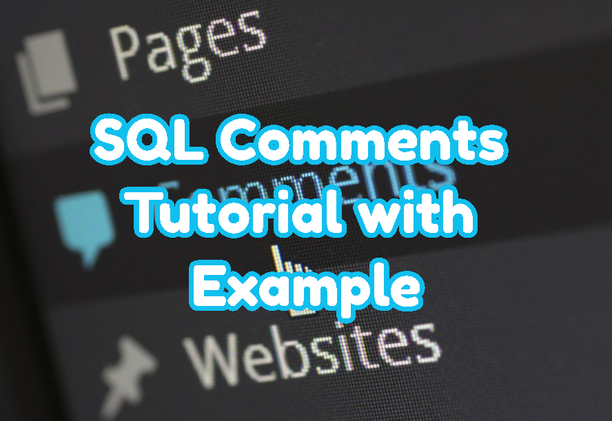 SQL Comments Tutorial with Example