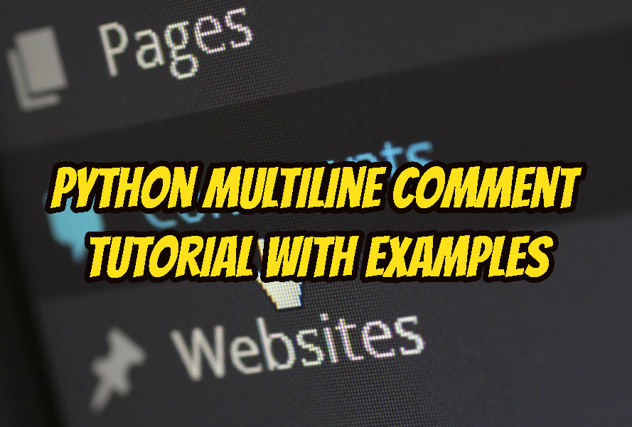 Python Multiline Comment Tutorial with Examples