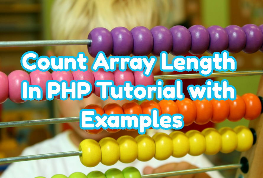 Count Array Length In PHP Tutorial with Examples