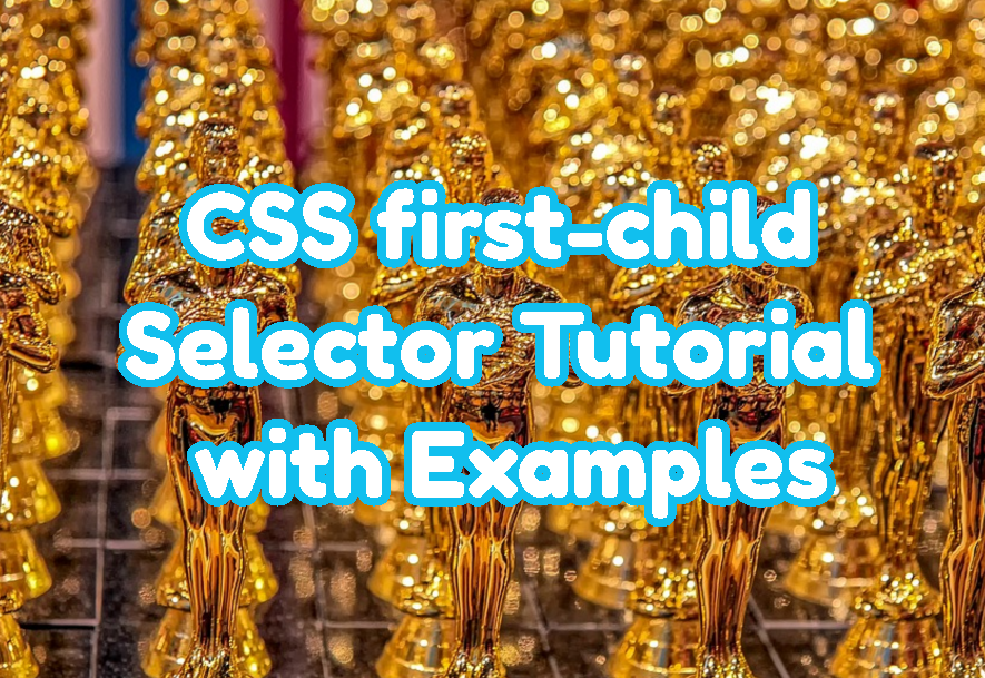 CSS first-child Selector Tutorial with Examples