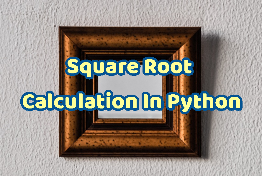 Square Root Calculation In Python
