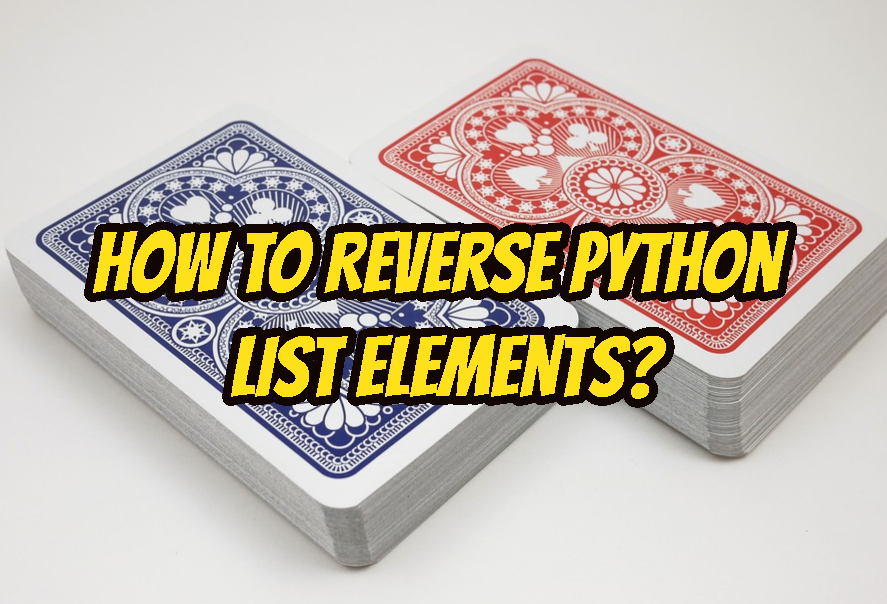 How To Reverse Python List Elements?