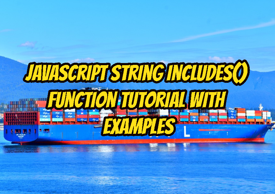 JavaScript String includes() Function Tutorial with Examples