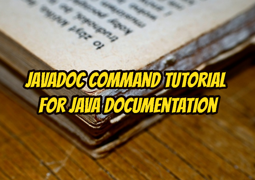 JavaDoc Command Tutorial For Java Documentation