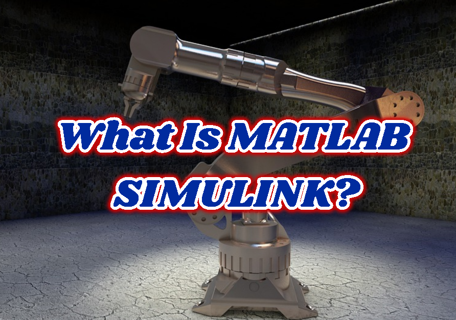 What Is MATLAB SIMULINK?